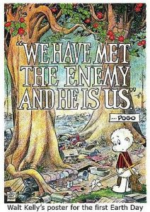 Pogo 1970 Earth Day poster: We have met the enemy and he is us.
